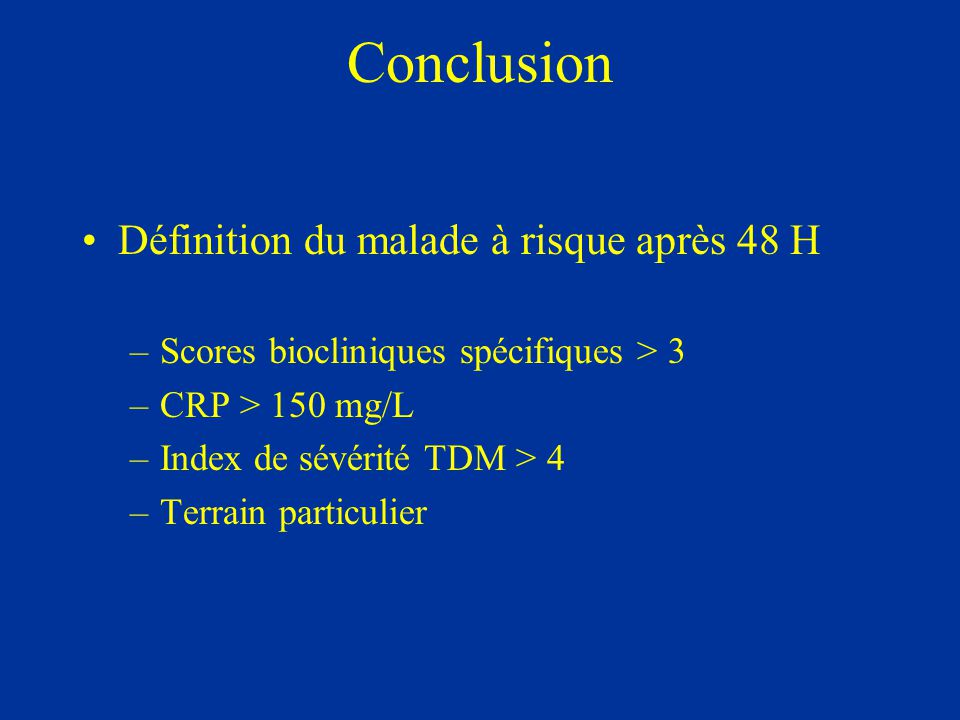 Conclusion Définition du malade à risque après 48 H