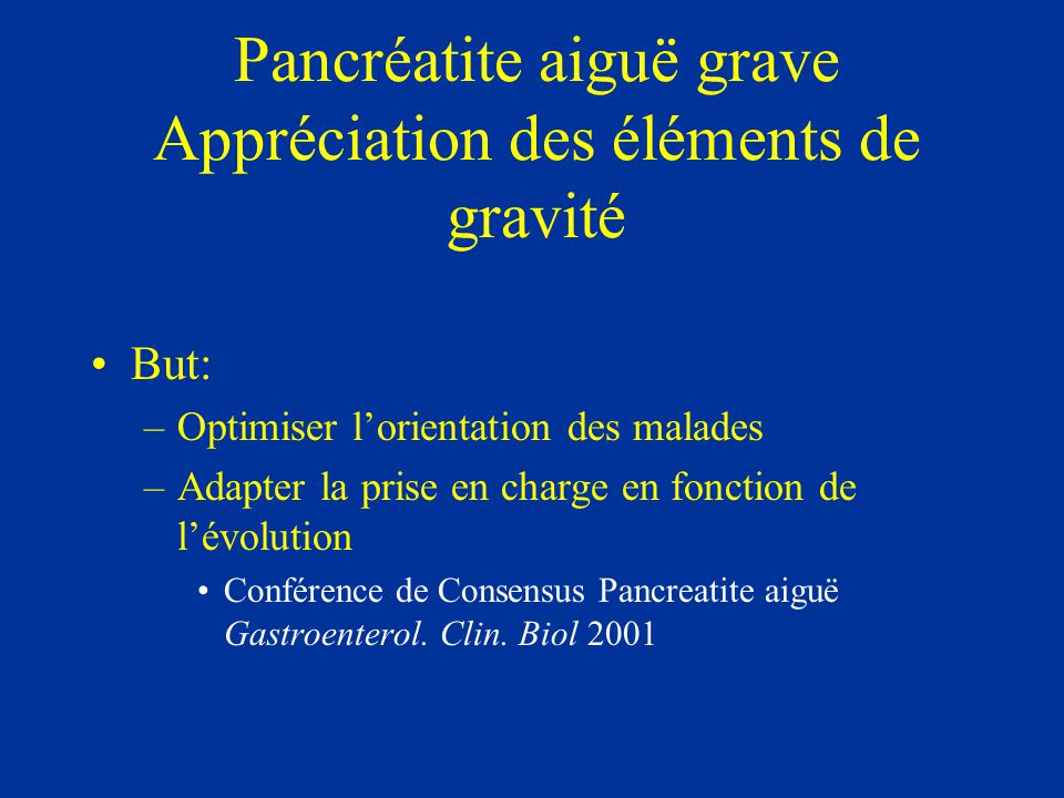 Pancréatite aiguë grave Appréciation des éléments de gravité