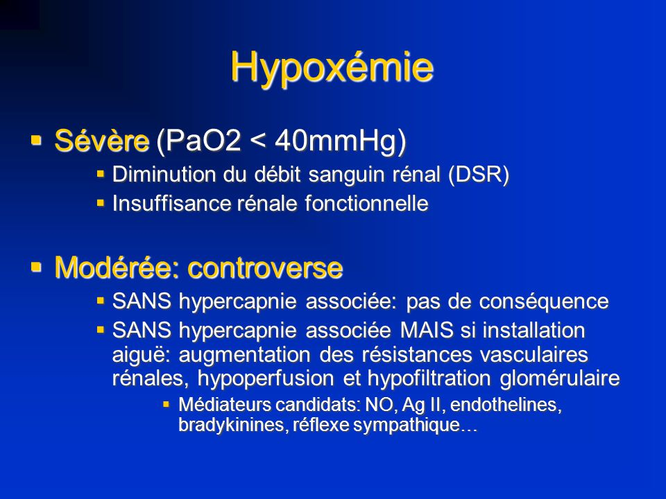 Hypoxémie Sévère (PaO2 < 40mmHg) Modérée: controverse
