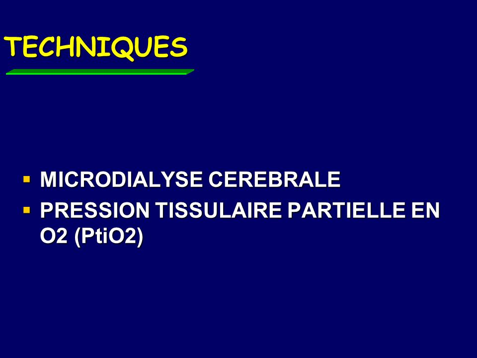 TECHNIQUES MICRODIALYSE CEREBRALE