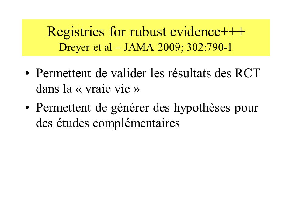 Registries for rubust evidence+++ Dreyer et al – JAMA 2009; 302:790-1