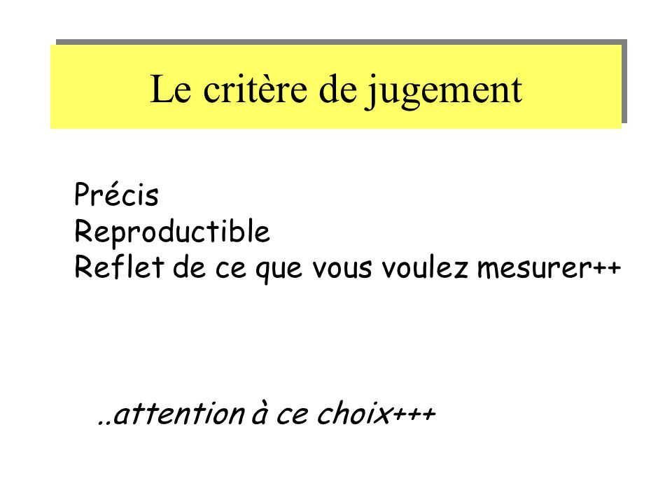 Le critère de jugement Précis Reproductible
