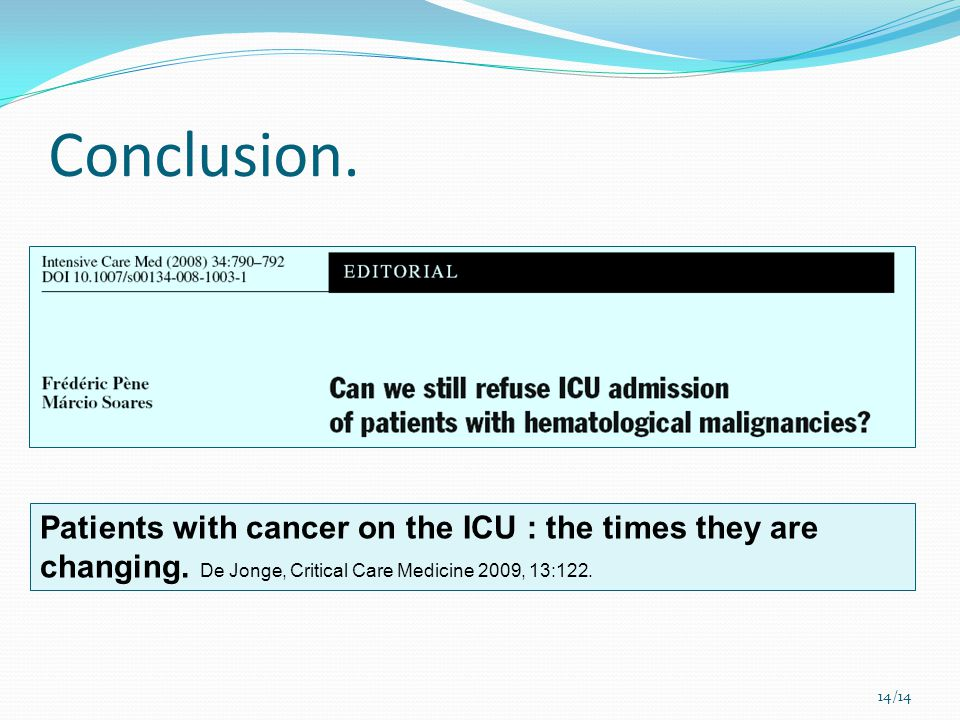 Conclusion. Patients with cancer on the ICU : the times they are changing.
