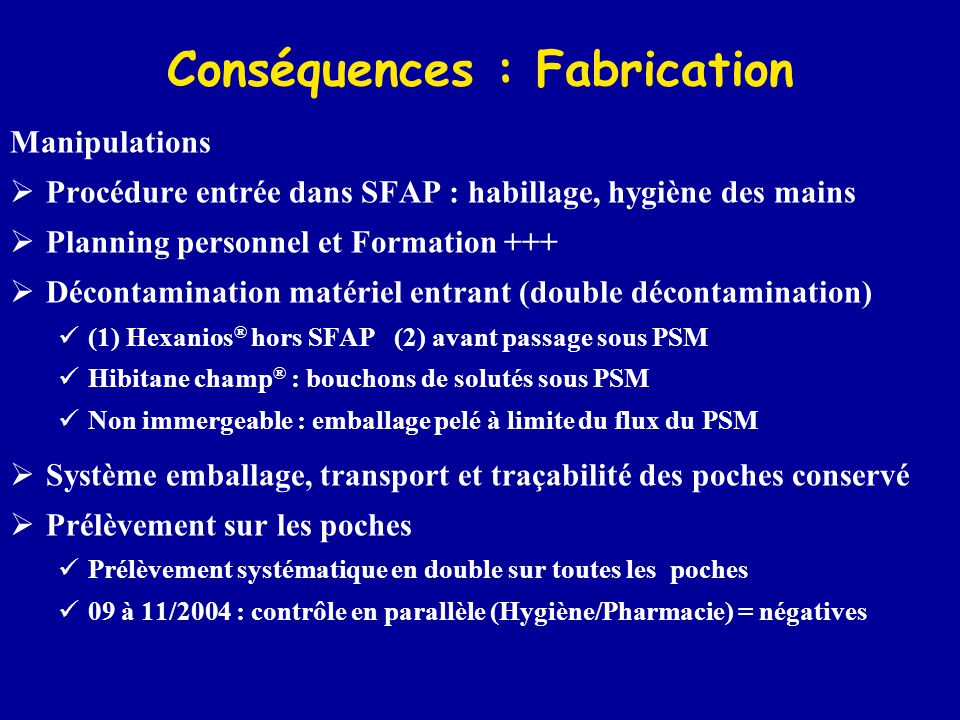 Conséquences : Fabrication
