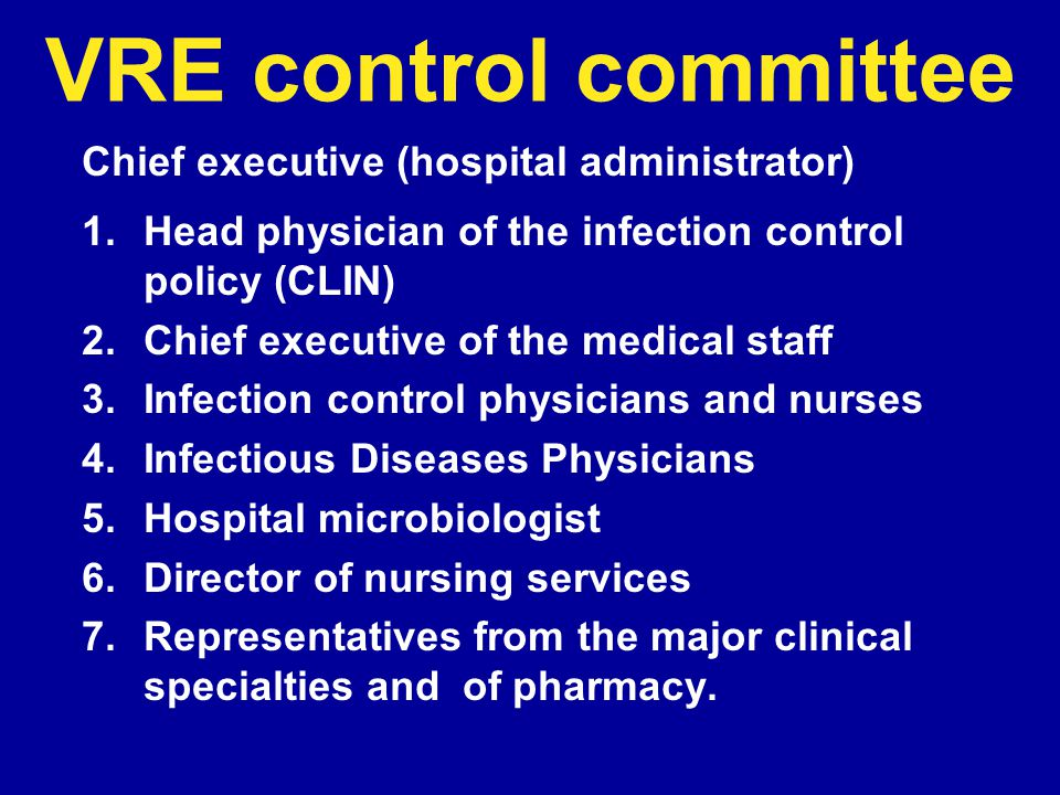 VRE control committee Chief executive (hospital administrator)