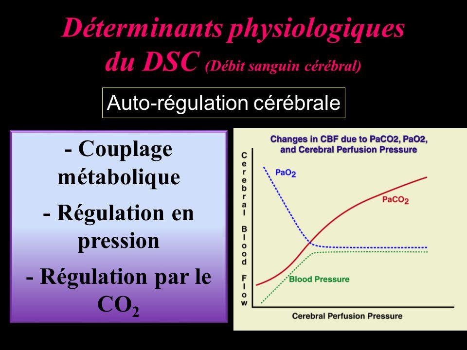 Déterminants physiologiques du DSC (Débit sanguin cérébral)