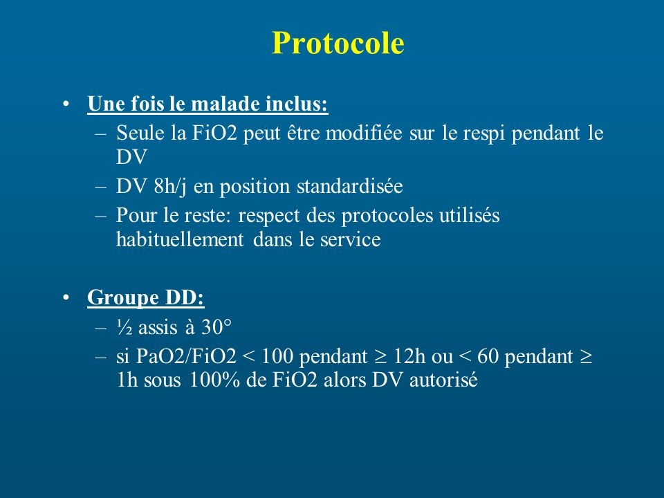 Protocole Une fois le malade inclus: