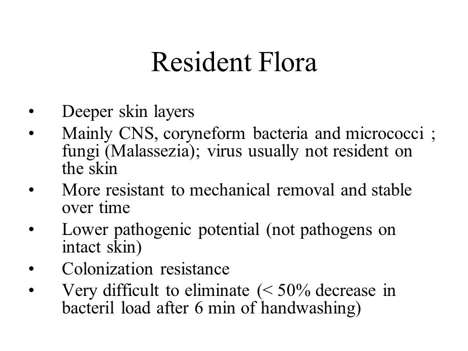 Resident Flora Deeper skin layers