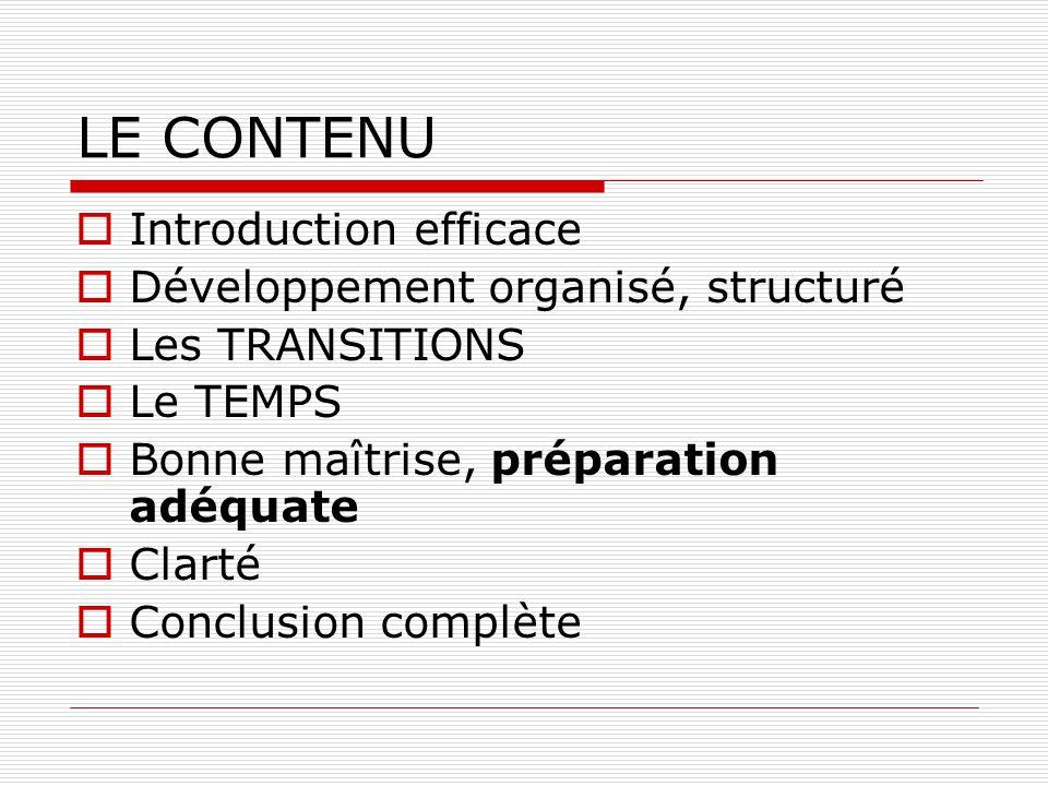 LE CONTENU Introduction efficace Développement organisé, structuré