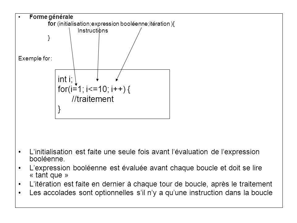 int i; for(i=1; i<=10; i++) { //traitement }