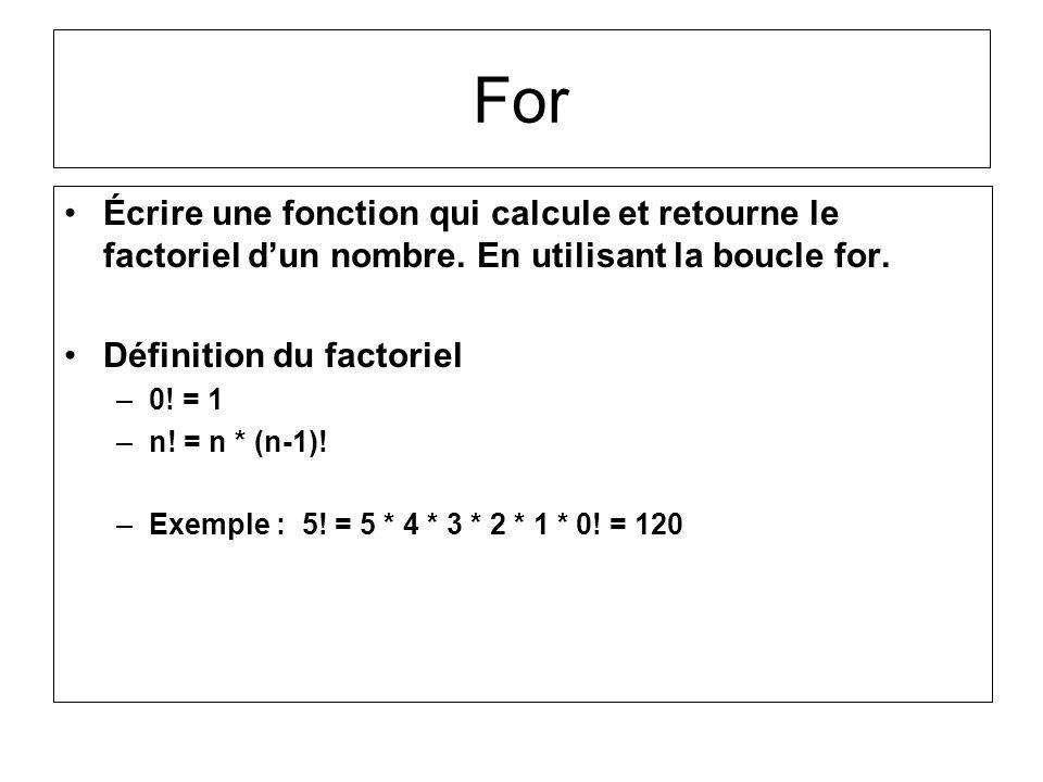 For Écrire une fonction qui calcule et retourne le factoriel d'un nombre. En utilisant la boucle for.