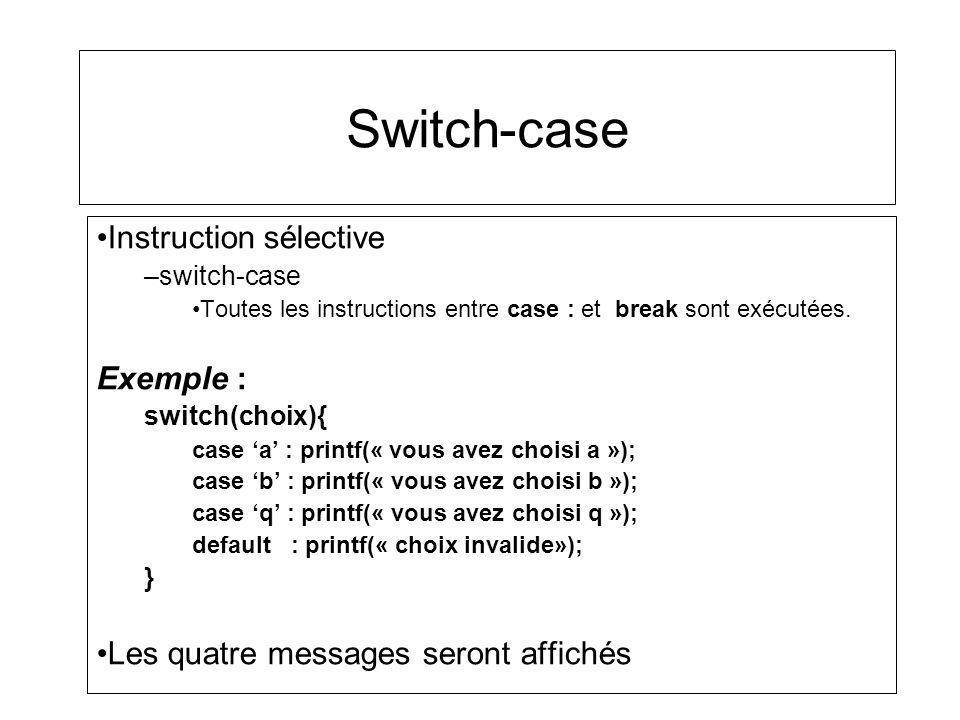 Switch-case Instruction sélective Exemple :