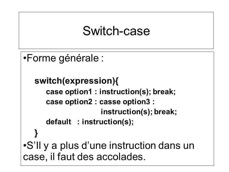 Switch-case Forme générale :