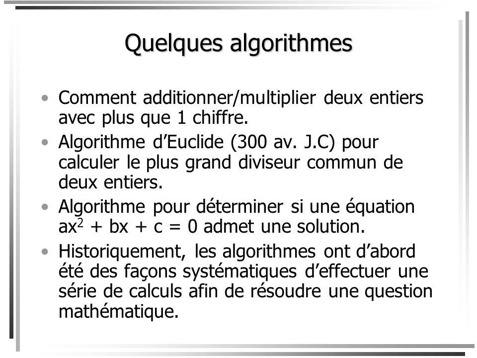 Quelques algorithmes Comment additionner/multiplier deux entiers avec plus que 1 chiffre.