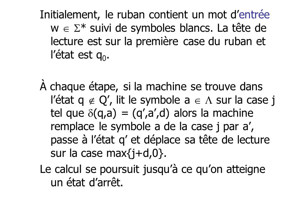 Initialement, le ruban contient un mot d'entrée w  