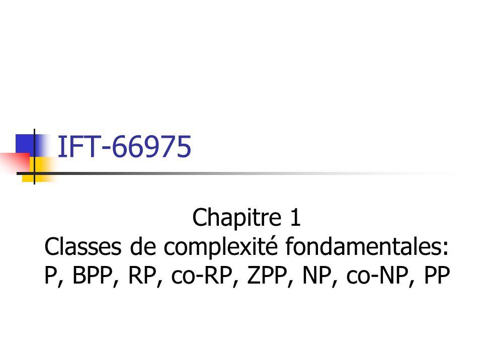 IFT-66975 Chapitre 1 Classes de complexité fondamentales: