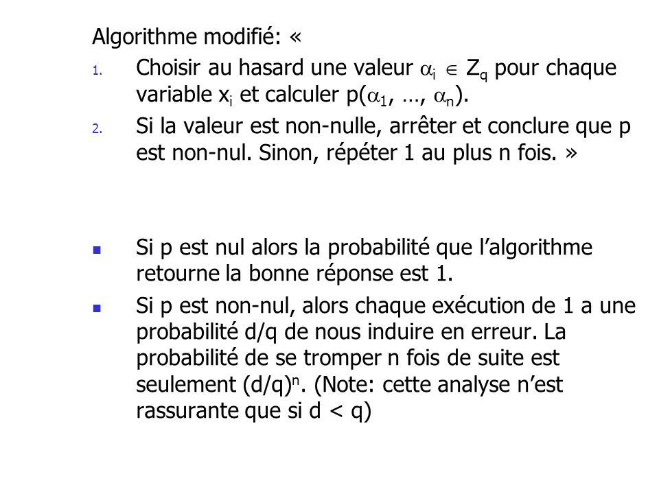 Algorithme modifié: « Choisir au hasard une valeur i  Zq pour chaque variable xi et calculer p(1, …, n).