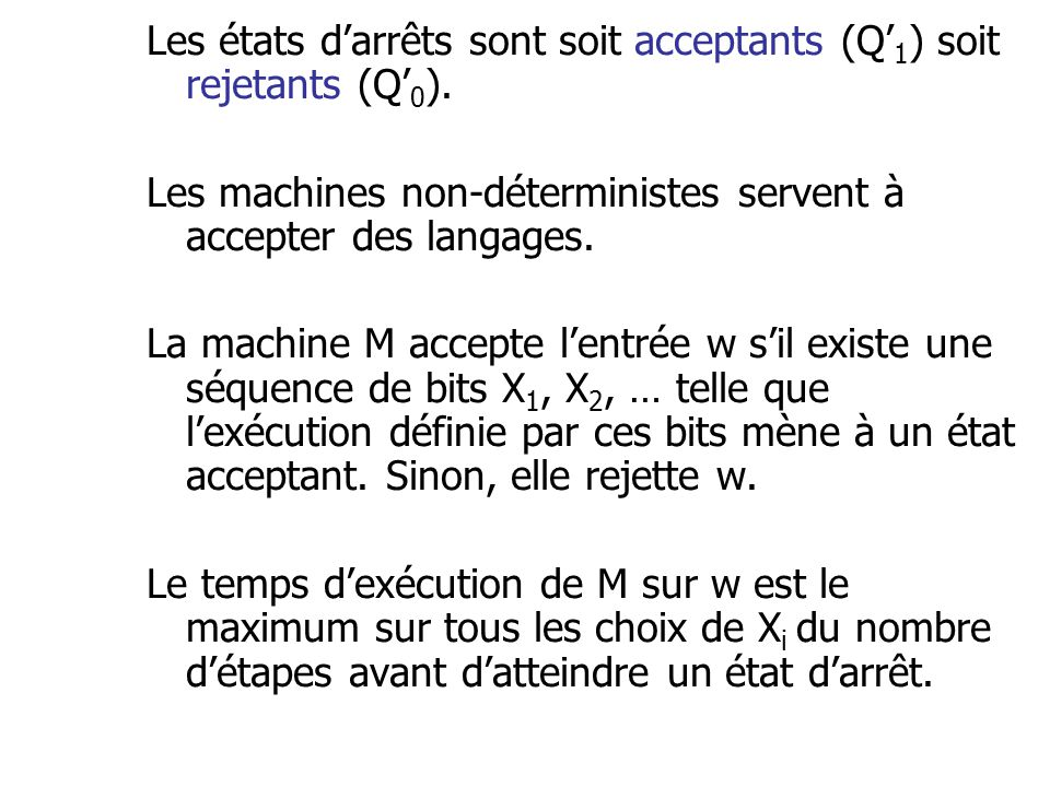Les états d'arrêts sont soit acceptants (Q'1) soit rejetants (Q'0).