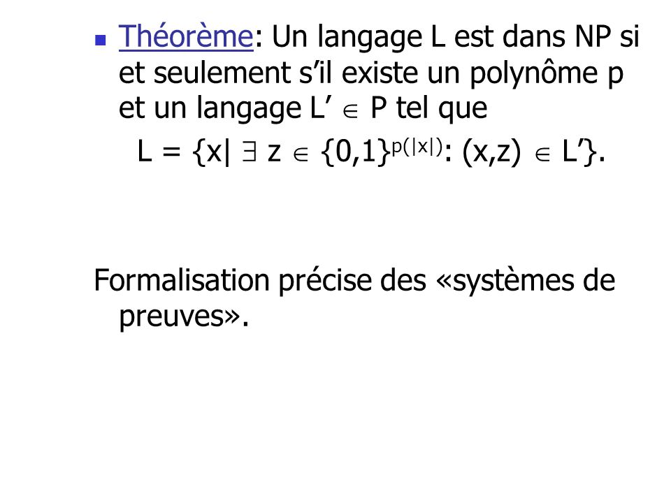 L = {x|  z  {0,1}p(|x|): (x,z)  L'}.