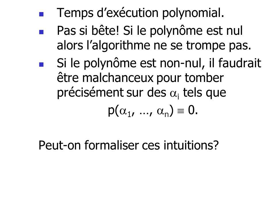 Temps d'exécution polynomial.