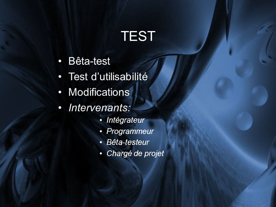 TEST Bêta-test Test d'utilisabilité Modifications Intervenants: