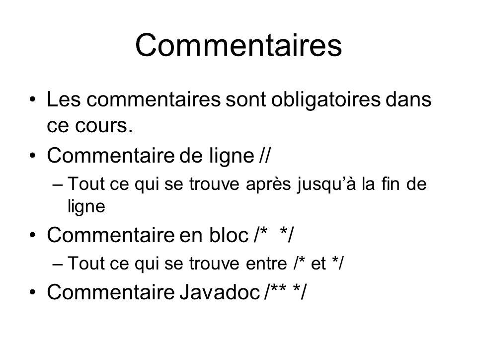 Commentaires Les commentaires sont obligatoires dans ce cours.