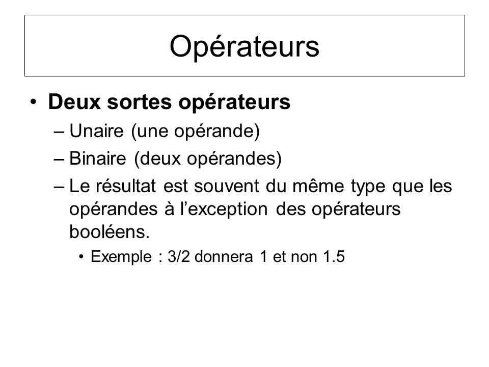 Opérateurs Deux sortes opérateurs Unaire (une opérande)
