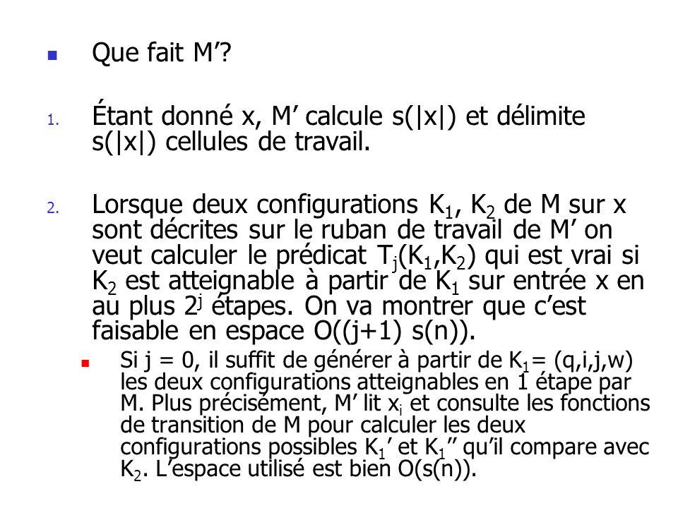 Que fait M' Étant donné x, M' calcule s(|x|) et délimite s(|x|) cellules de travail.