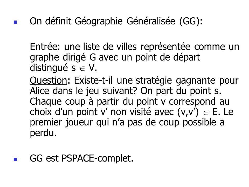 On définit Géographie Généralisée (GG):