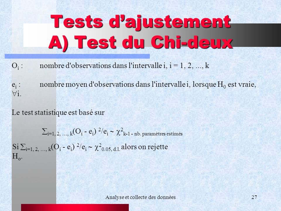 Tests d'ajustement A) Test du Chi-deux