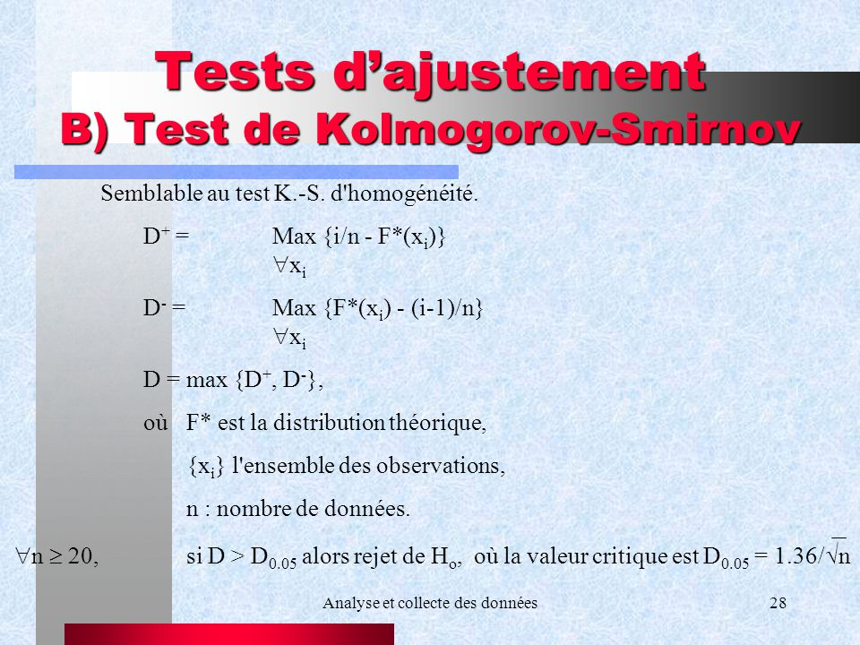 Tests d'ajustement B) Test de Kolmogorov-Smirnov