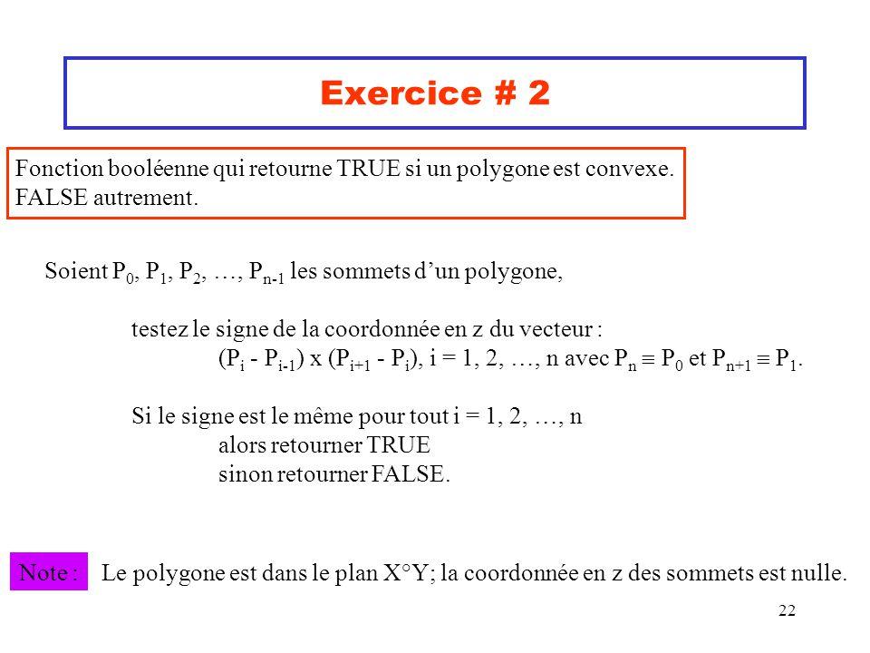 Exercice # 2 Fonction booléenne qui retourne TRUE si un polygone est convexe. FALSE autrement.