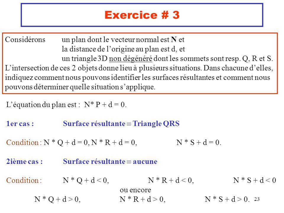 Exercice # 3 Considérons un plan dont le vecteur normal est N et