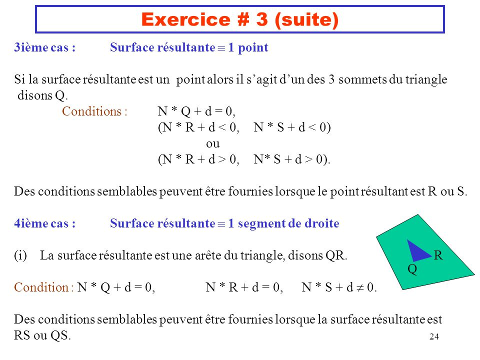 Exercice # 3 (suite) 3ième cas : Surface résultante  1 point
