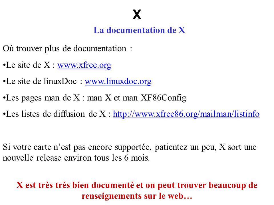 X La documentation de X Où trouver plus de documentation :
