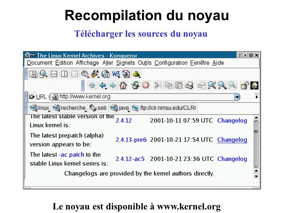 Recompilation du noyau Télécharger les sources du noyau