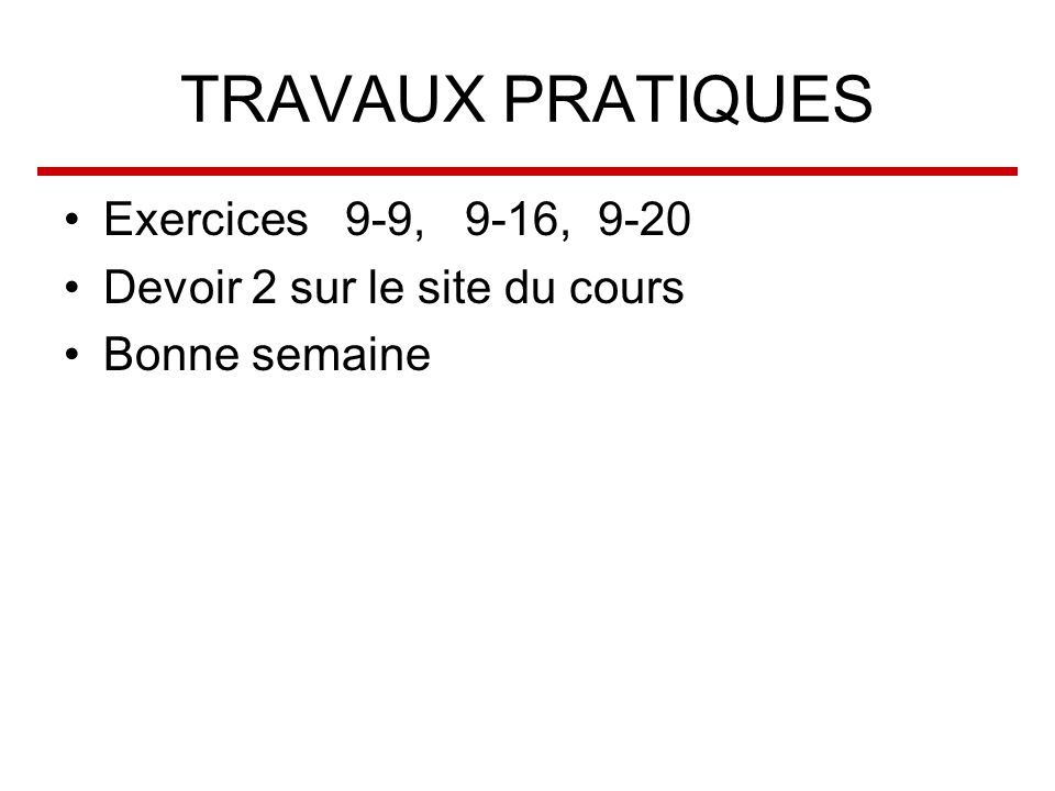 TRAVAUX PRATIQUES Exercices 9-9, 9-16, 9-20