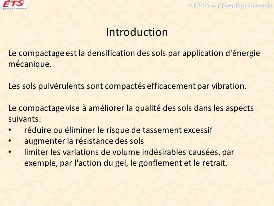 Introduction Le compactage est la densification des sols par application d énergie mécanique.