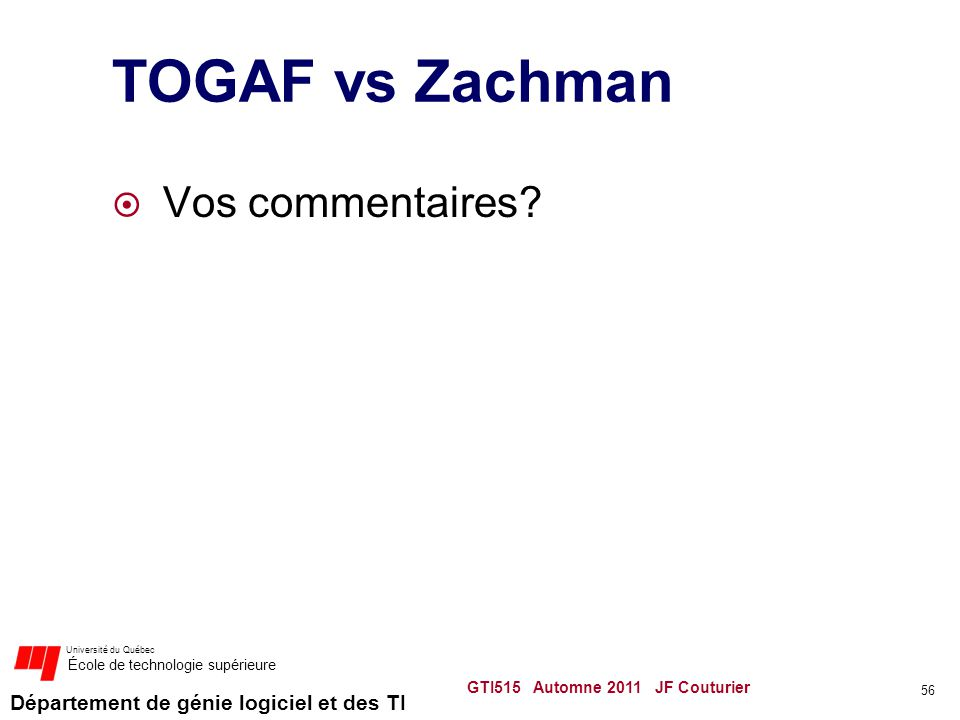 TOGAF vs Zachman Vos commentaires GTI515 Automne 2011 JF Couturier