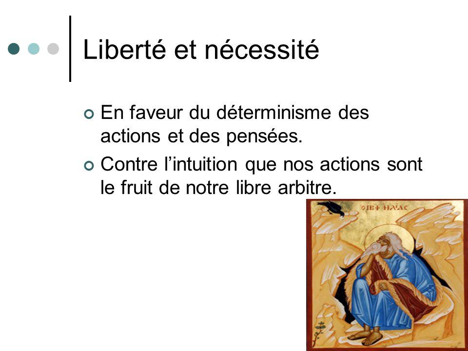 Liberté et nécessité En faveur du déterminisme des actions et des pensées.