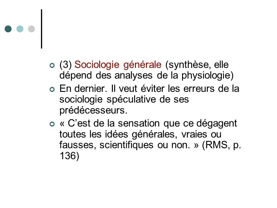 (3) Sociologie générale (synthèse, elle dépend des analyses de la physiologie)