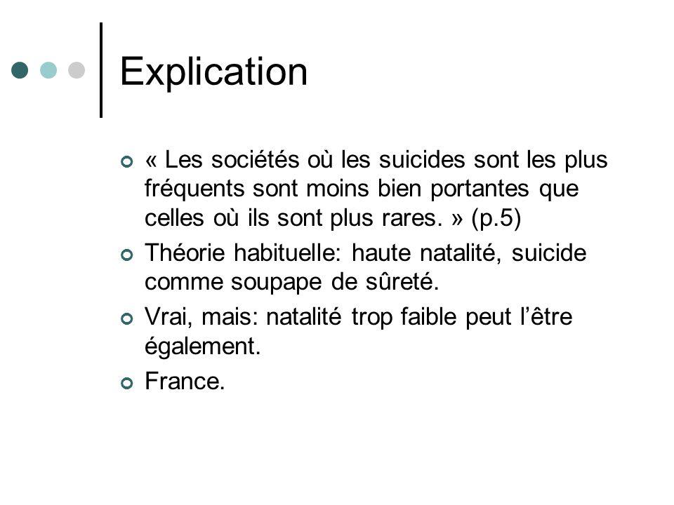 Explication « Les sociétés où les suicides sont les plus fréquents sont moins bien portantes que celles où ils sont plus rares. » (p.5)
