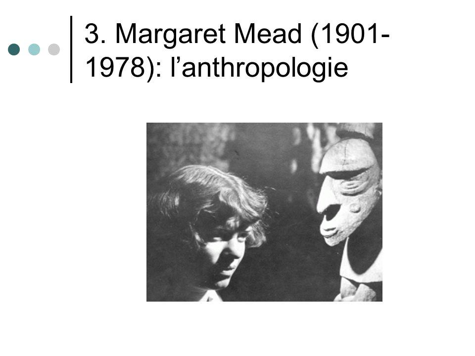 3. Margaret Mead (1901-1978): l'anthropologie