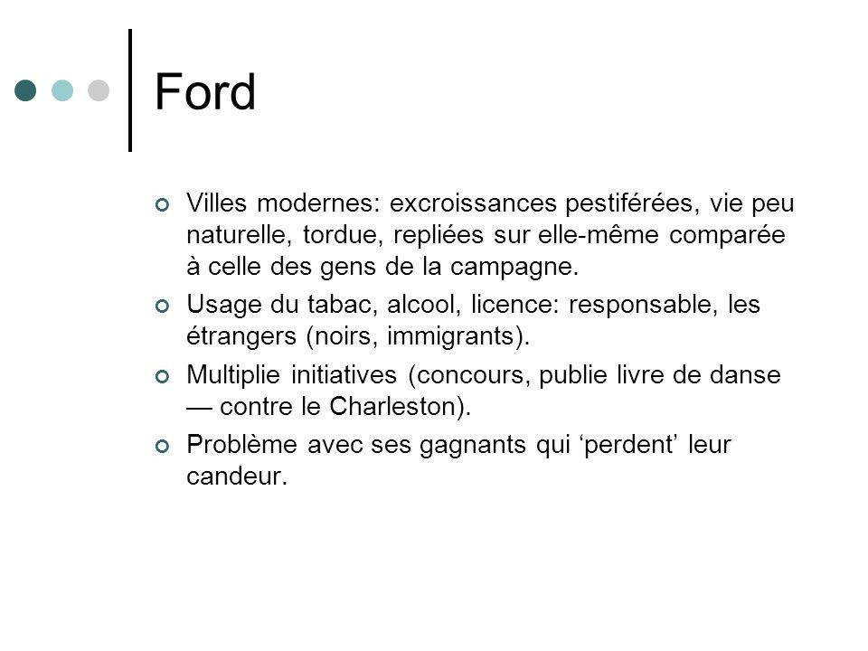 Ford Villes modernes: excroissances pestiférées, vie peu naturelle, tordue, repliées sur elle-même comparée à celle des gens de la campagne.