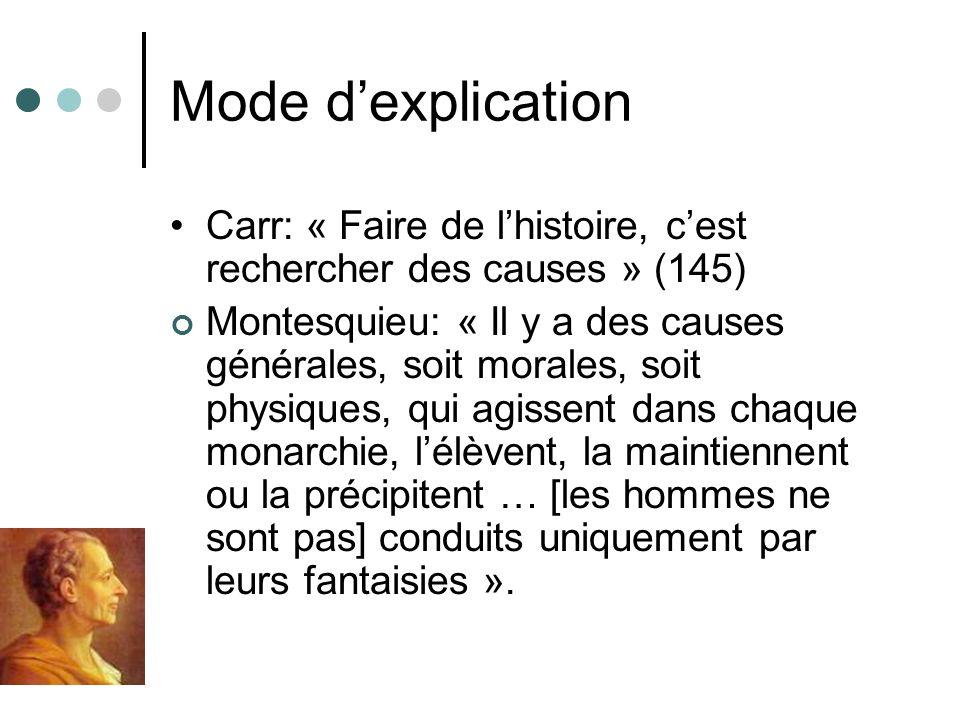 Mode d'explication • Carr: « Faire de l'histoire, c'est rechercher des causes » (145)