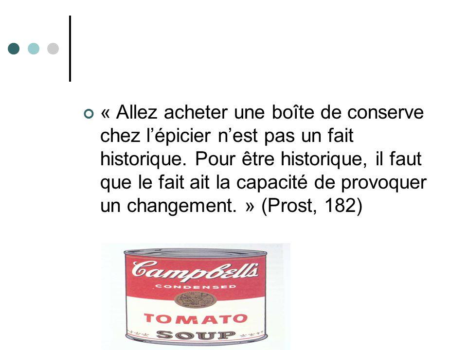 « Allez acheter une boîte de conserve chez l'épicier n'est pas un fait historique.