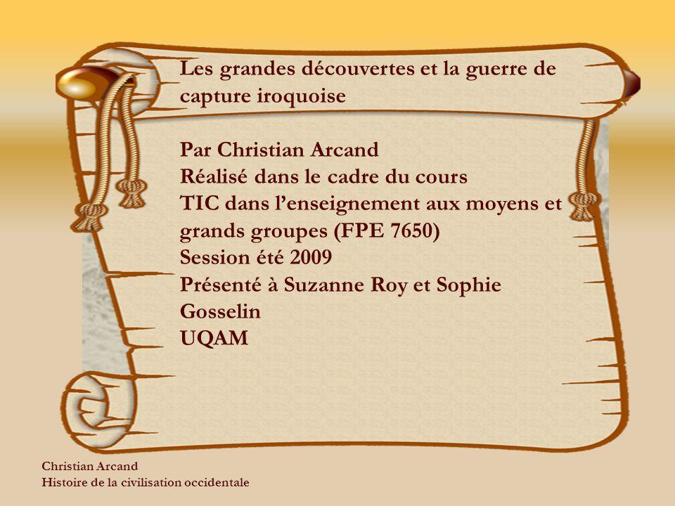 Les grandes découvertes et la guerre de capture iroquoise