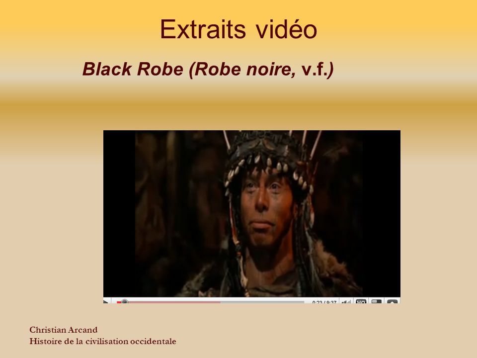 Extraits vidéo Black Robe (Robe noire, v.f.) Christian Arcand