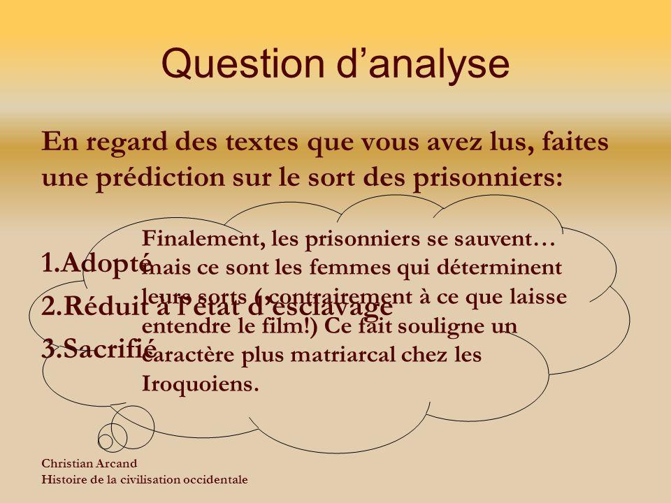 Question d'analyse En regard des textes que vous avez lus, faites une prédiction sur le sort des prisonniers:
