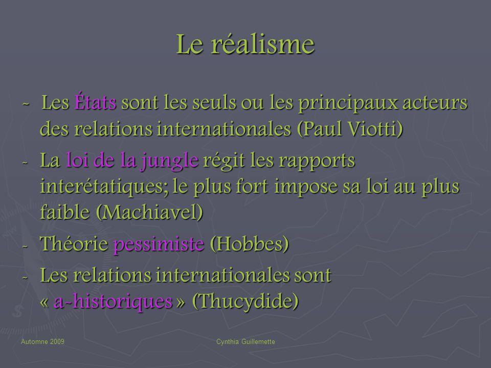 Le réalisme - Les États sont les seuls ou les principaux acteurs des relations internationales (Paul Viotti)